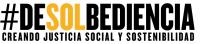 """Campaña #DESOLBEDIENCIA """"Creando justicia social y sostenibilidad"""""""